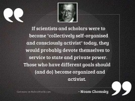 If scientists and scholars were