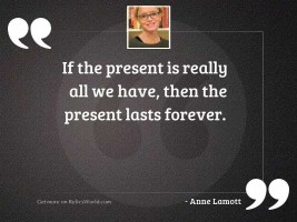 If the present is really