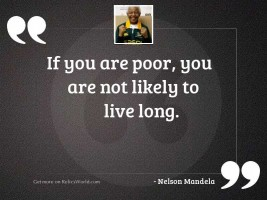 If you are poor you