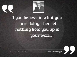 If you believe in what