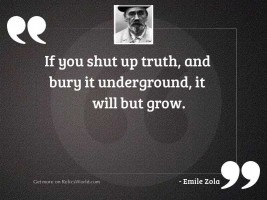 If you shut up truth,