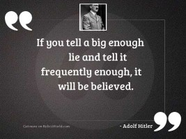 If you tell a big