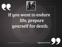 If you want to endure
