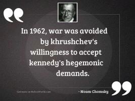 In 1962, war was avoided