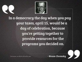 In a democracy the day