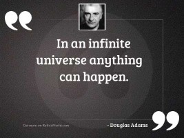 In an infinite Universe anything