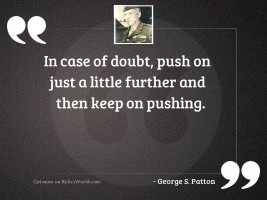In case of doubt, push