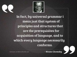 In fact, by universal grammar