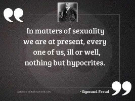 In matters of sexuality we