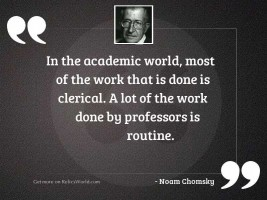 In the academic world, most