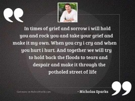 In times of grief and