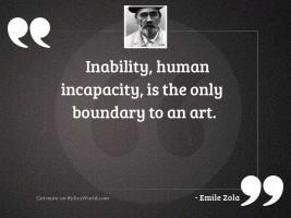 Inability, human incapacity, is the