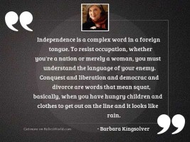 Independence is a complex word