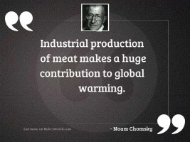 Industrial production of meat makes
