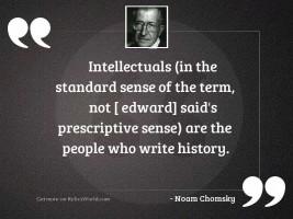 Intellectuals (in the standard sense