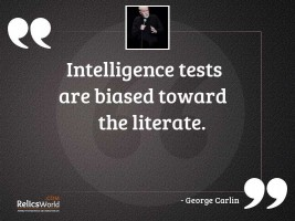 Intelligence tests are biased toward