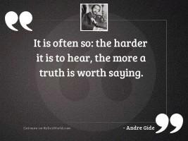 It is often so: the