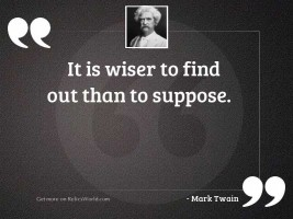 It is wiser to find