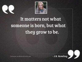 It matters not what someone