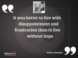 It was better to live