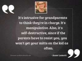 It's intrusive for grandparents