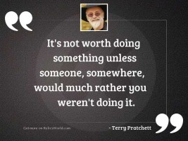 It's not worth doing