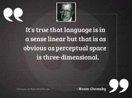 It's true that language