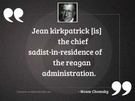 Jean Kirkpatrick [is] the chief