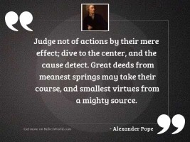 Judge not of actions by