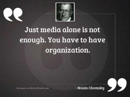 Just media alone is not