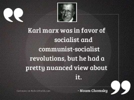 Karl Marx was in favor
