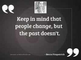 Keep in mind that people