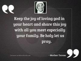 Keep the joy of loving