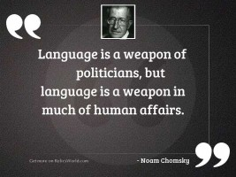 Language is a weapon of