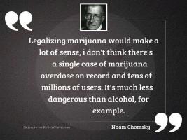 Legalizing marijuana would make a