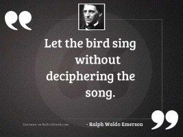 Let the bird sing without
