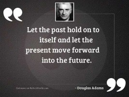 Let the past hold on