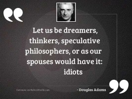 Let us be dreamers thinkers