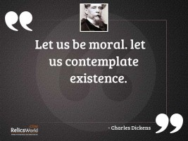 Let us be moral Let