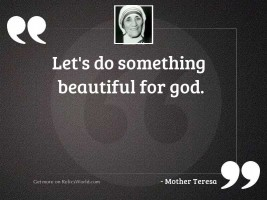 Let's do something beautiful