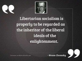 Libertarian socialism is properly to