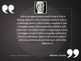 Life is an opportunity, benefit