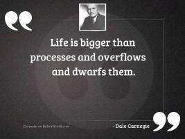 Life is bigger than processes