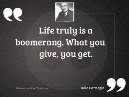 Life truly is a boomerang.
