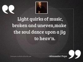 Light quirks of music, broken