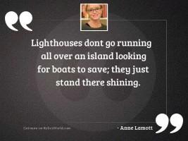 Lighthouses don't go running