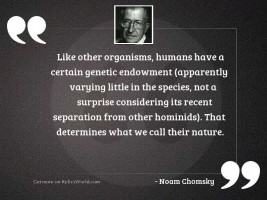 Like other organisms, humans have