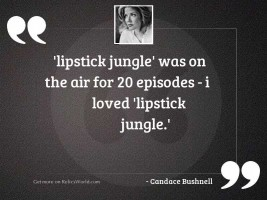 Lipstick Jungle was on the