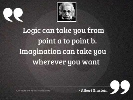 Logic can take you from