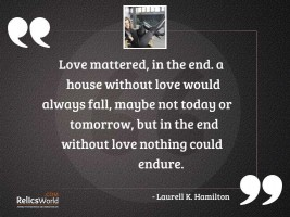 Love mattered in the end